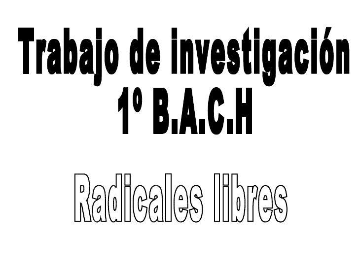 Trabajo de investigación  1º B.A.C.H Radicales libres