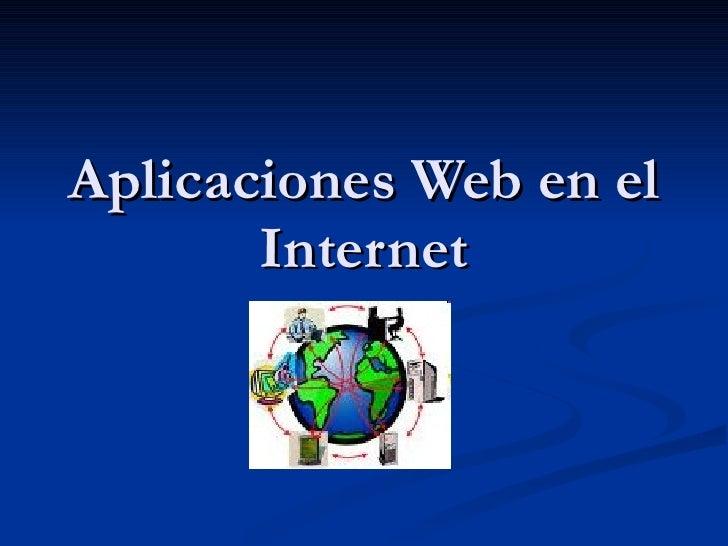 Aplicaciones Web en el Internet