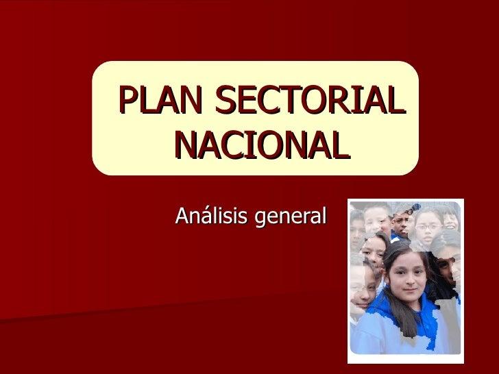 PLAN SECTORIAL NACIONAL Análisis general