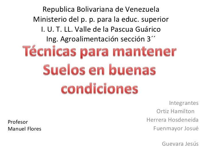 Republica Bolivariana de Venezuela Ministerio del p. p. para la educ. superior I. U. T. LL. Valle de la Pascua Guárico Ing...
