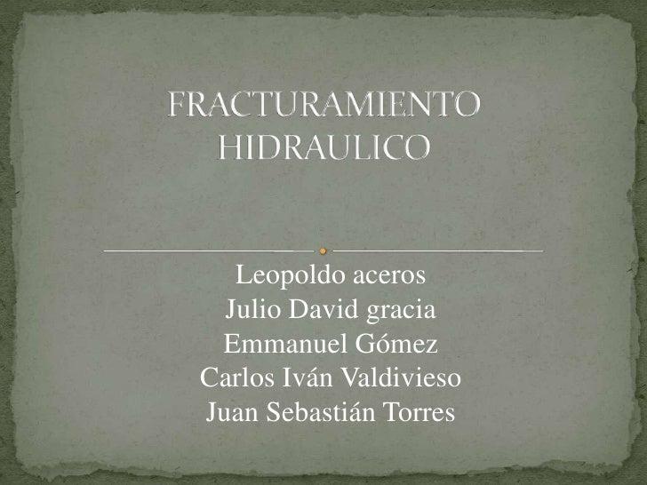 Leopoldo aceros  Julio David gracia Emmanuel GómezCarlos Iván ValdiviesoJuan Sebastián Torres
