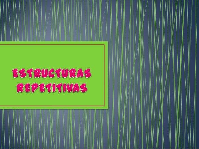 """ESTRUCTURA mientras                   (""""While"""")               ESTRUCTURA hacer               mientras (""""Do – While"""")ESTRUC..."""