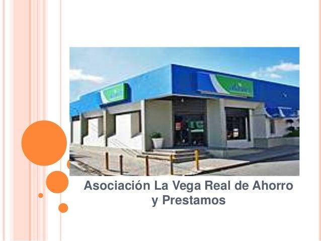 Asociación La Vega Real de Ahorro          y Prestamos
