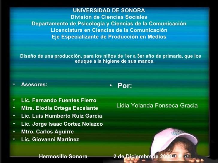UNIVERSIDAD DE SONORA División de Ciencias Sociales Departamento de Psicología y Ciencias de la Comunicación Licenciatura ...
