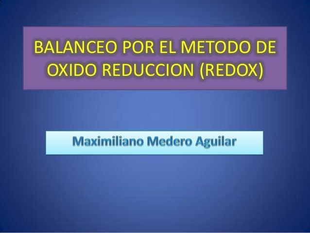 BALANCEO POR EL METODO DE OXIDO REDUCCION (REDOX)
