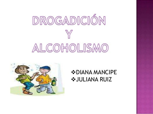 drogadiccion y alcoholismo
