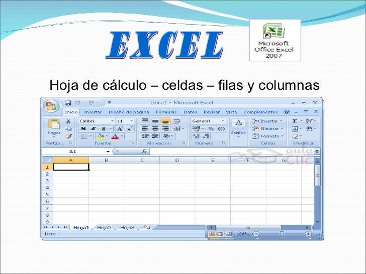 EXCEL Hoja de cálculo – celdas – filas y columnas