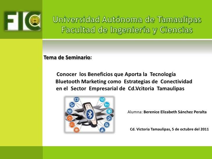 Universidad Autónoma de TamaulipasFacultad de Ingeniería y Ciencias<br />Tema de Seminario:<br />pConocer  los Beneficios ...