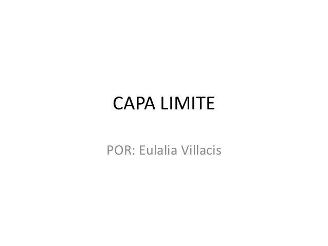 CAPA LIMITE  POR: Eulalia Villacis