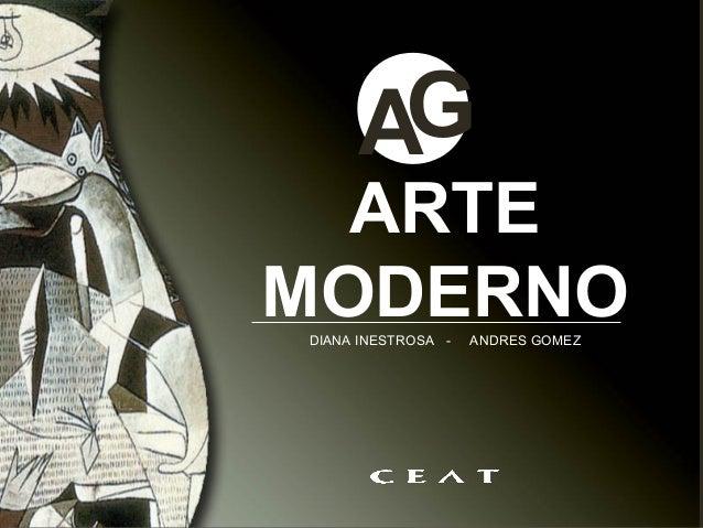 ARTE MODERNO AG DIANA INESTROSA - ANDRES GOMEZ