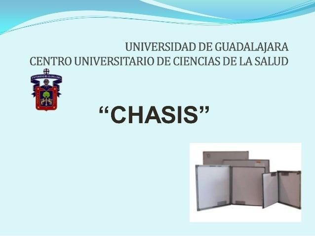 El chasis radiográfico es una estructura rígida, con forma de caja plana,en cuyo interior se coloca la película radiográfi...