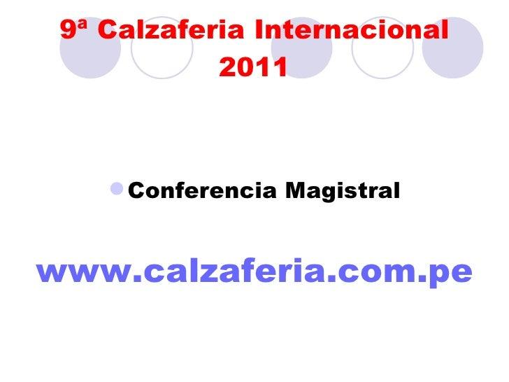 Conferencia Magistral Calzaferia Trujillo Porvenir 2011