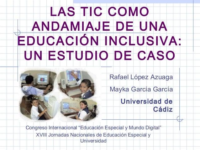 Las Tecnologías de la Información y la Comunicación (TIC) como andamiaje de una educación inclusiva