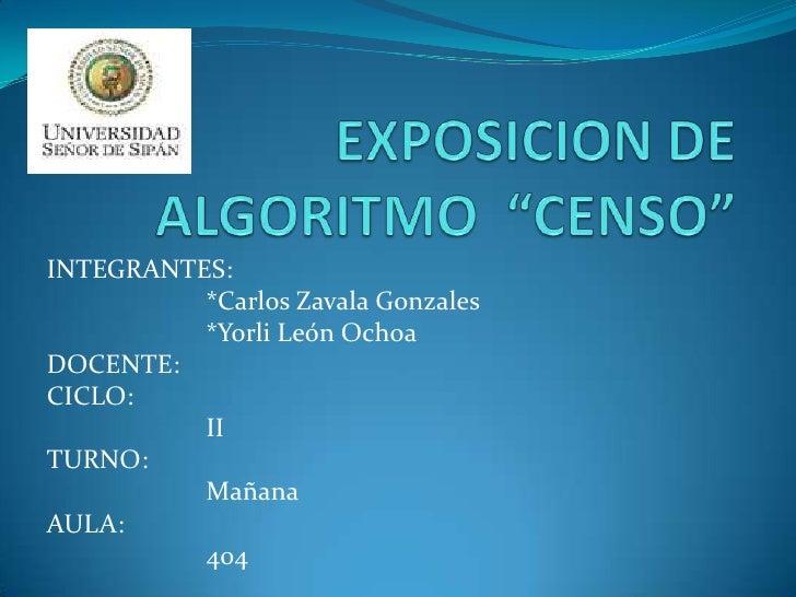 INTEGRANTES:          *Carlos Zavala Gonzales          *Yorli León OchoaDOCENTE:CICLO:          IITURNO:          MañanaAU...