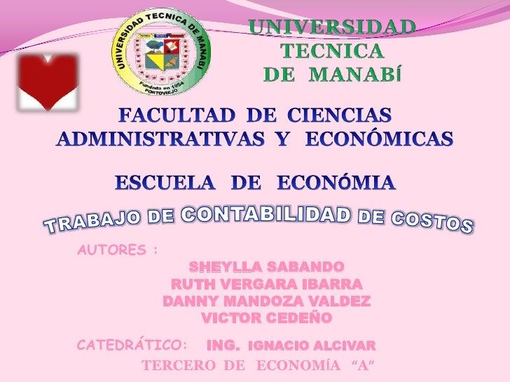 UNIVERSIDAD   TECNICA<br />DE  MANABÍ<br />FACULTAD  DE  CIENCIAS  ADMINISTRATIVAS  Y   ECONÓMICAS<br />ESCUELA   DE   ECO...