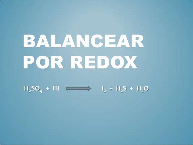 BALANCEARPOR REDOXH2SO4 + HI   I2 + H2S + H2O