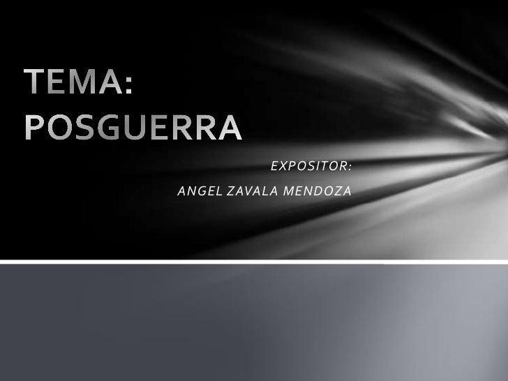 EXPOSITOR:ANGEL ZAVALA MENDOZA