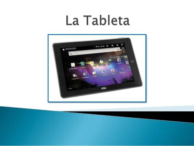 Una tableta un tipo de computadora portátil, de mayor tamaño que un teléfono inteligente o una PDA, integrado en una panta...