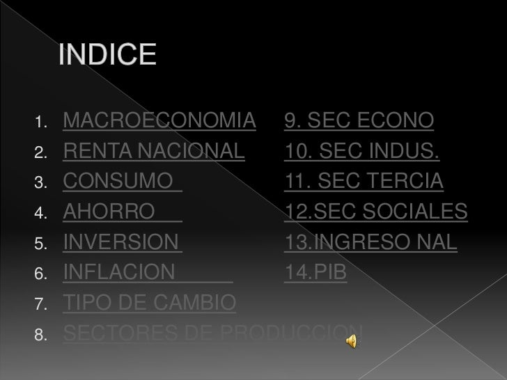 1. MACROECONOMIA 9. SEC ECONO2. RENTA NACIONAL  10. SEC INDUS.3. CONSUMO         11. SEC TERCIA4. AHORRO          12.SEC S...