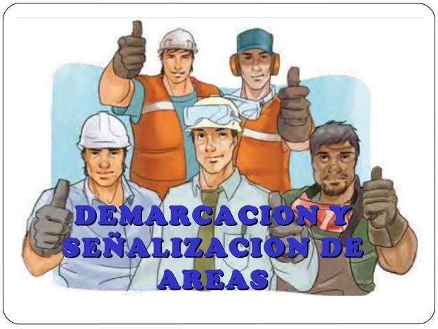 DEMARCACION YDEMARCACION Y SEÑALIZACION DESEÑALIZACION DE AREASAREAS