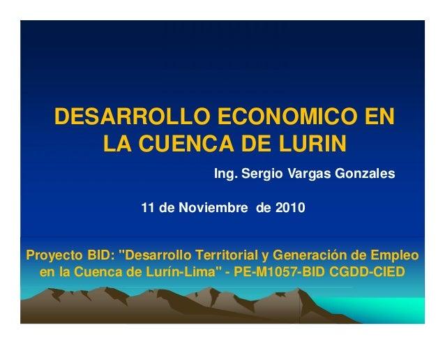 """DESARROLLO ECONOMICO EN LA CUENCA DE LURIN Proyecto BID: """"Desarrollo Territorial y Generación de Empleo en la Cuenca de Lu..."""
