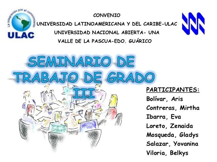 CONVENIO UNIVERSIDAD LATINOAMERICANA Y DEL CARIBE-ULAC UNIVERSIDAD NACIONAL ABIERTA- UNA VALLE DE LA PASCUA-EDO. GUÁRICO  ...