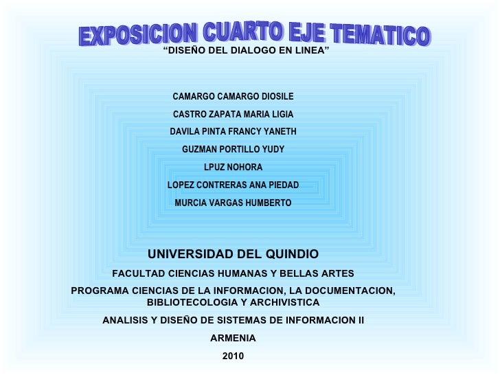 EXPOSICION CUARTO EJE TEMATICO CAMARGO CAMARGO DIOSILE CASTRO ZAPATA MARIA LIGIA DAVILA PINTA FRANCY YANETH GUZMAN PORTILL...