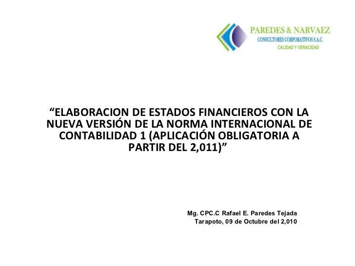 """"""" ELABORACION DE ESTADOS FINANCIEROS CON LA NUEVA VERSIÓN DE LA NORMA INTERNACIONAL DE CONTABILIDAD 1 (APLICACIÓN OBLIGATO..."""