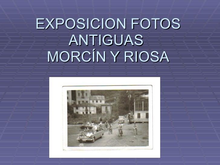 EXPOSICION FOTOS ANTIGUAS  MORCÍN Y RIOSA