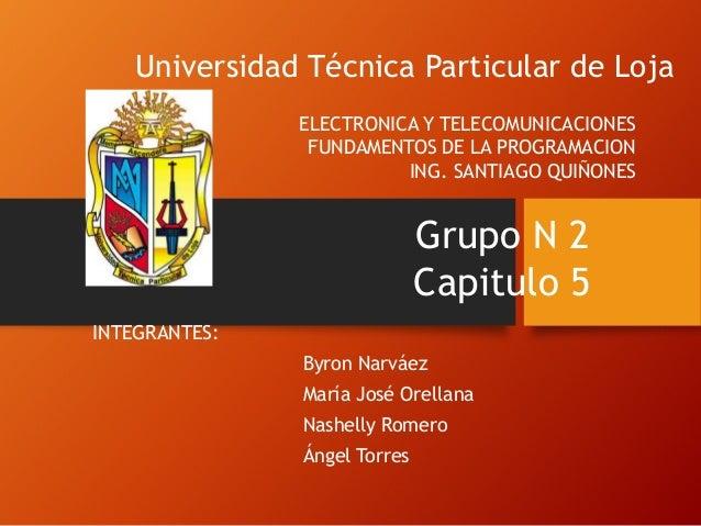 Universidad Técnica Particular de Loja ELECTRONICA Y TELECOMUNICACIONES FUNDAMENTOS DE LA PROGRAMACION ING. SANTIAGO QUIÑO...