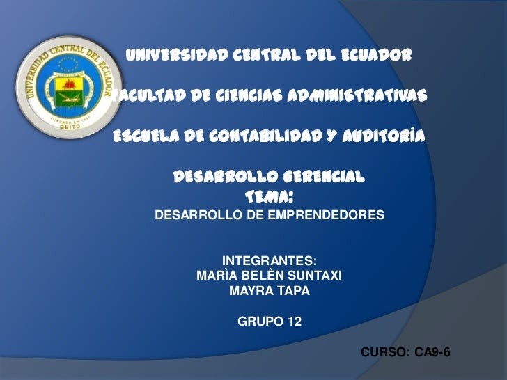 UNIVERSIDAD CENTRAL DEL ECUADORFACULTAD DE CIENCIAS ADMINISTRATIVASESCUELA DE CONTABILIDAD Y AUDITORÍA       DESARROLLO GE...