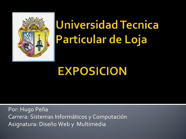 Por: Hugo Peña Carrera: Sistemas Informáticos y Computación Asignatura: Diseño Web y  Multimedia