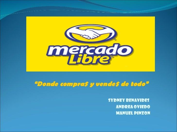 """SYDNEY BENAVIDES  ANDREA OVIEDO MANUEL PINZON """" Donde compra$ y vende$ de todo"""""""
