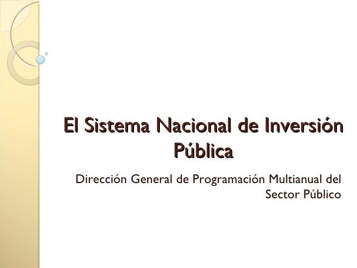 El Sistema Nacional de Inversión Pública Dirección General de Programación Multianual del Sector Público