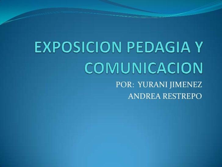 POR: YURANI JIMENEZ   ANDREA RESTREPO
