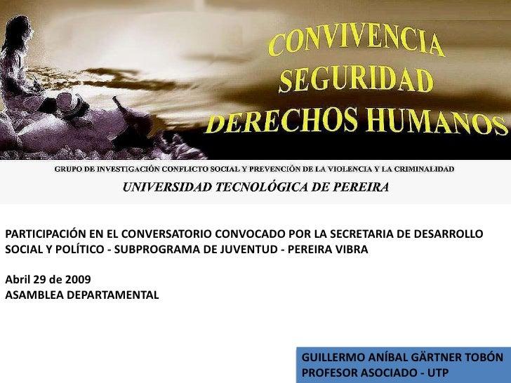 PARTICIPACIÓN EN EL CONVERSATORIO CONVOCADO POR LA SECRETARIA DE DESARROLLO SOCIAL Y POLÍTICO - SUBPROGRAMA DE JUVENTUD - ...