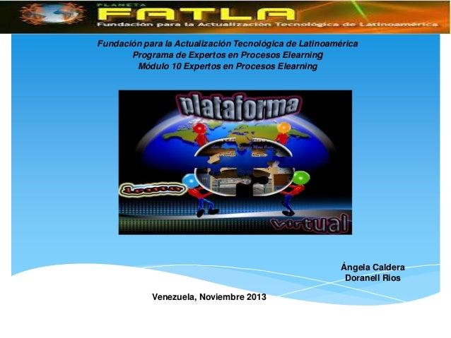 Fundación para la Actualización Tecnológica de Latinoamérica Programa de Expertos en Procesos Elearning Módulo 10 Expertos...