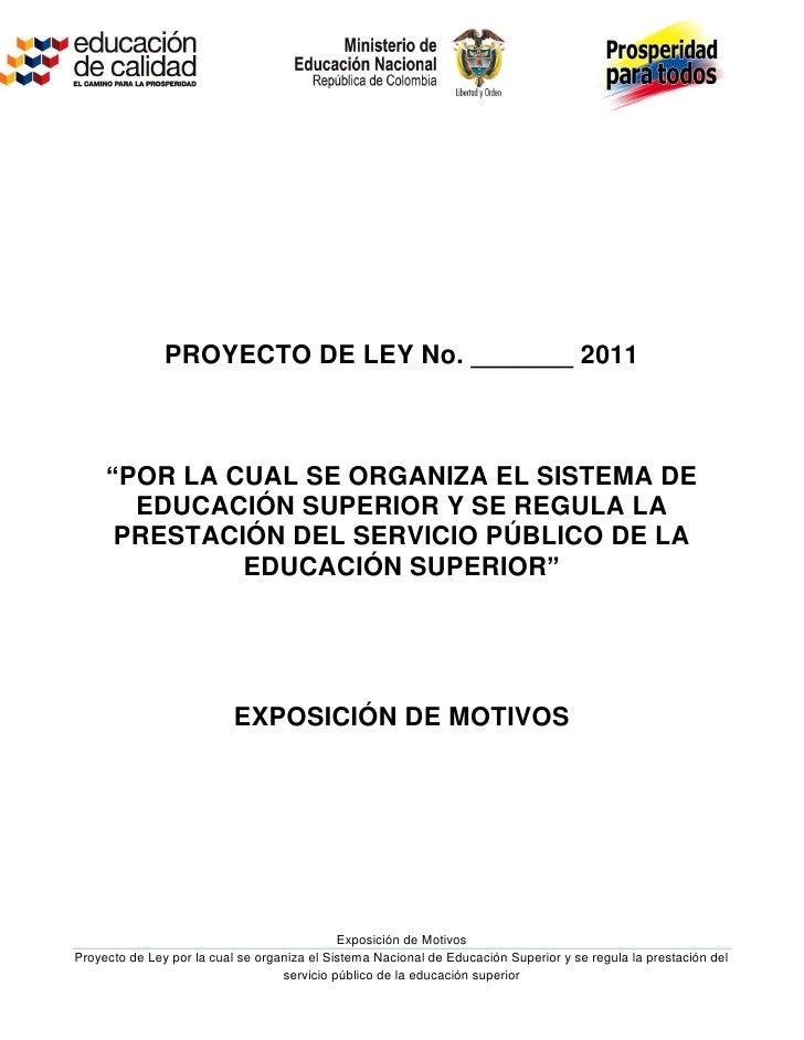 """PROYECTO DE LEY No. _______ 2011     """"POR LA CUAL SE ORGANIZA EL SISTEMA DE       EDUCACIÓN SUPERIOR Y SE REGULA LA      P..."""