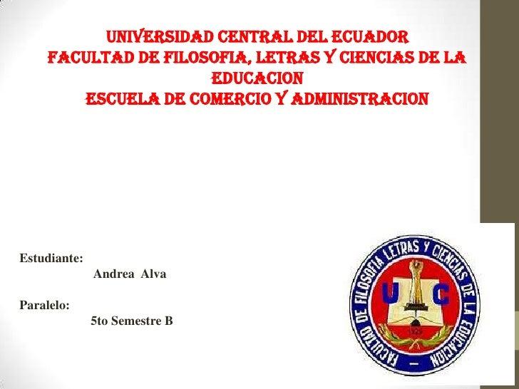 UNIVERSIDAD CENTRAL DEL ECUADOR     FACULTAD DE FILOSOFIA, LETRAS Y CIENCIAS DE LA                      EDUCACION        E...