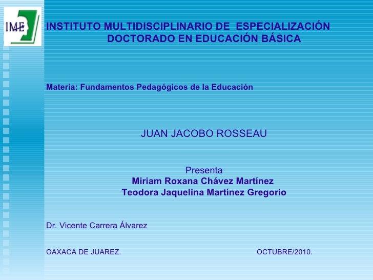 INSTITUTO MULTIDISCIPLINARIO DE  ESPECIALIZACIÓN DOCTORADO EN EDUCACIÓN BÁSICA Materia: Fundamentos Pedagógicos de la Educ...