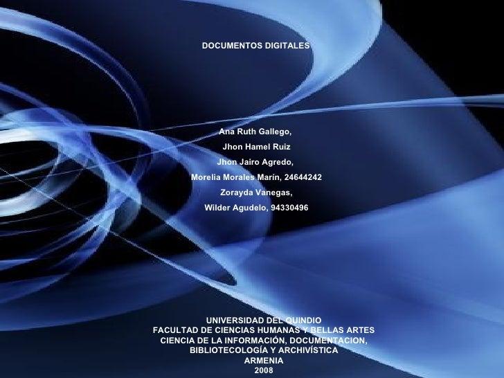 DOCUMENTOS DIGITALES UNIVERSIDAD DEL QUINDIO FACULTAD DE CIENCIAS HUMANAS Y BELLAS ARTES CIENCIA DE LA INFORMACIÓN, DOCUME...