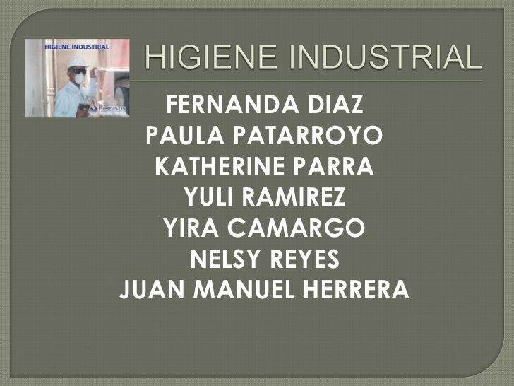 FERNANDA DIAZ  PAULA PATARROYO   KATHERINE PARRA      YULI RAMIREZ    YIRA CAMARGO      NELSY REYESJUAN MANUEL HERRERA