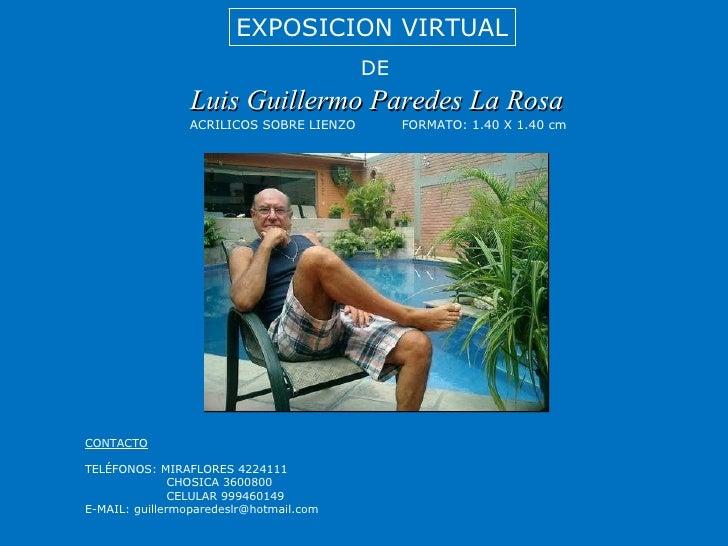 EXPOSICION VIRTUAL                                          DE                 Luis Guillermo Paredes La Rosa             ...