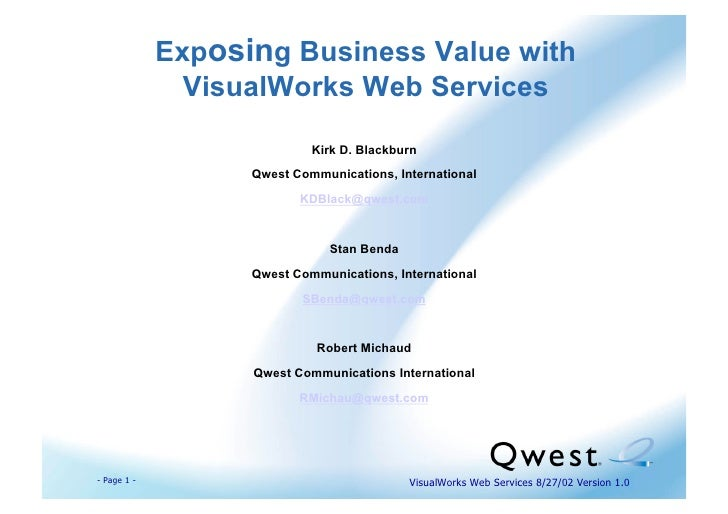 Exposing Business Value with                VisualWorks Web Services                              Kirk D. Blackburn       ...