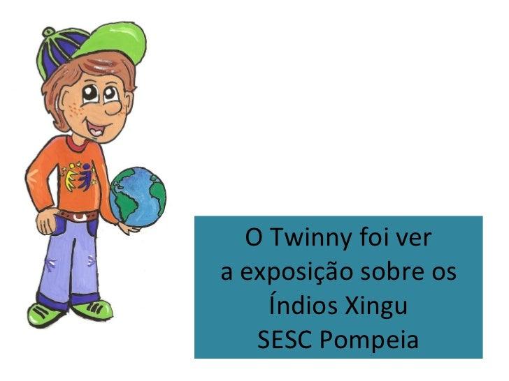 O twinny na exposição índios xingu