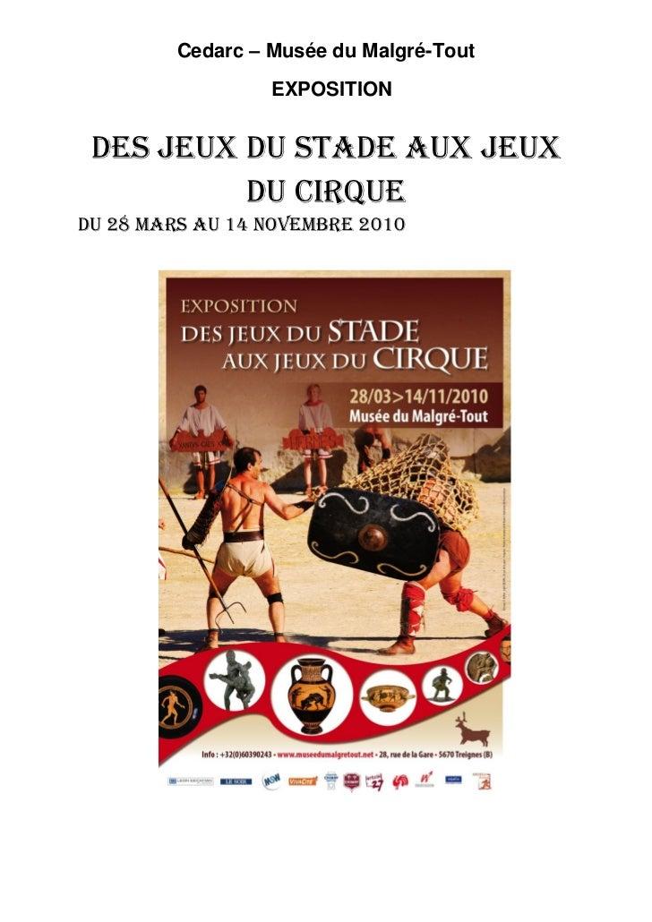 Cedarc – Musée du Malgré-Tout                  EXPOSITION DES JEUX DU STADE AUX JEUX          DU CIRQUEdu 28 mars au 14 no...