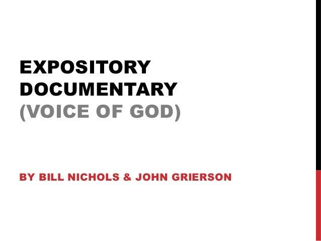EXPOSITORY DOCUMENTARY (VOICE OF GOD) BY BILL NICHOLS & JOHN GRIERSON