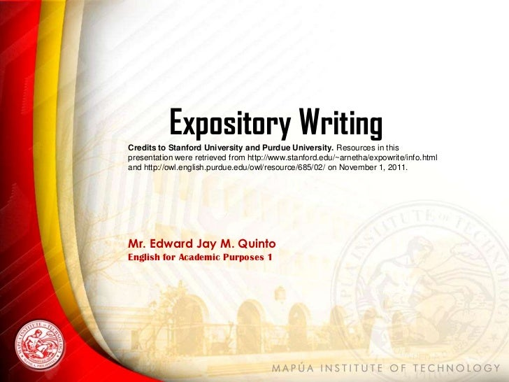 Expository WritingCredits to Stanford University and Purdue University. Resources in thispresentation were retrieved from ...