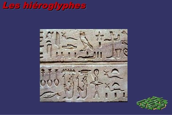 Les hiéroglyphesLes hiéroglyphes