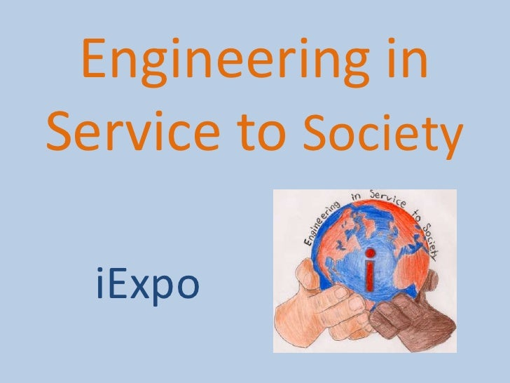 Engineering in Service to Society<br />iExpo<br />